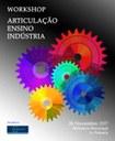 """Workshop """"Articulação entre Ensino e Indústria"""" no dia 26 de Novembro"""